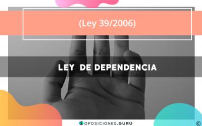 Ley 39/2006: Ley de Dependencia