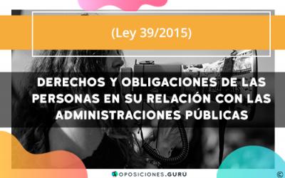 Ley 39/2015 Derechos y obligaciones de las personas en su relación con las Administraciones públicas