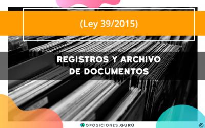 Ley 39/2015: Registros y archivo de documentos