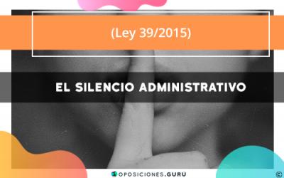 Ley 39/2015: El silencio administrativo