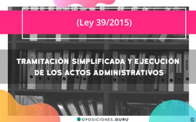 Tramitación simplificada del procedimiento administrativo común y la ejecución de los actos administrativos
