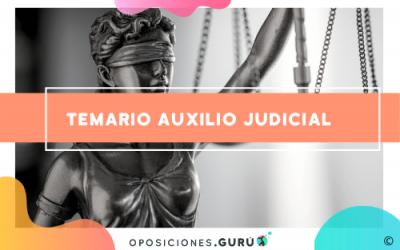 Descubre el mejor temario de las oposiciones de Auxilio Judicial