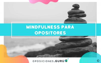 Los beneficios del Mindfulness para estudiar oposiciones
