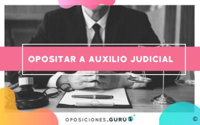 Todo lo que necesitas saber para opositar a Auxilio Judicial: convocatoria, requisitos y funciones