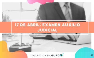 Auxilio Judicial: Ya tenemos fecha de examen