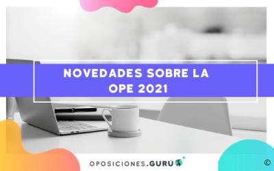 Novedades sobre la OPE 2021