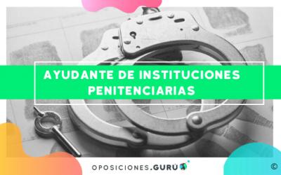 Nueva preparación en Gurú Oposiciones: Ayudante de Instituciones Penitenciarias