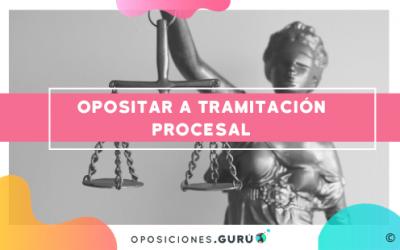 Oposiciones Tramitación Procesal: conoce todos los detalles