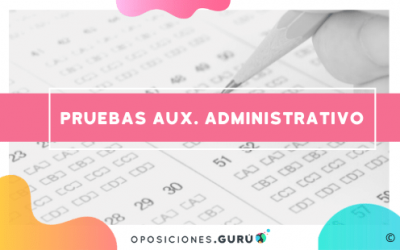 Auxiliar Administrativo: cómo preparar las pruebas del examen